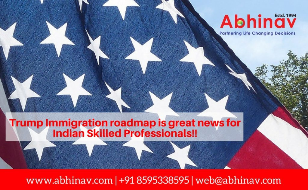 Trump Immigration roadmap is great news for Indian Skilled Professionals!!