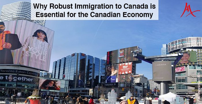 Robust Immigration to Canada is Essential for the Canadian Economy